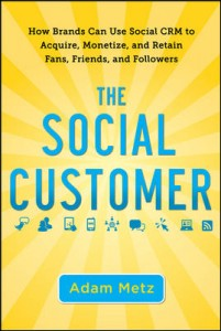 How Brands Can Use Social CRM to Acquire, Monetize, and Retain Fans, Friends, and Followers
