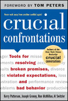 0071457232; Crucial Confrontations Tools for talking about broken promises, violated expectations, and bad behavior; by Kerry Patterson, Joseph Grenny, Ron McMillan, Al Switzler
